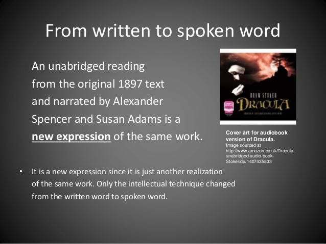 From written to spoken word An unabridged reading from the original 1897 text and narrated by Alexander Spencer and Susan ...