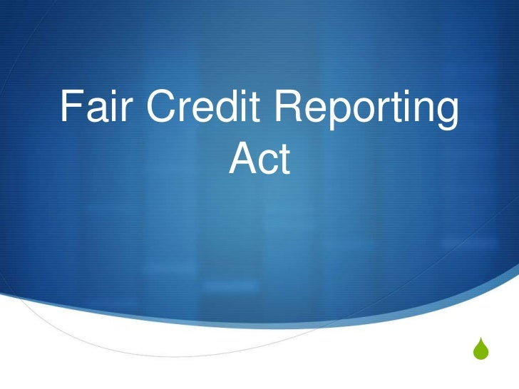 fair credit reporting act and personal The fair credit reporting act (fcra) is the act that regulates the collection of   of the personal information contained in the files of the credit reporting agencies.