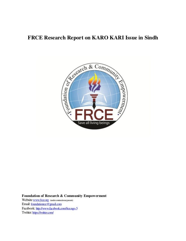 FRCE Research Report on KARO KARI Issue in SindhFoundation of Research & Community EmpowermentWebsite www.frce.org (under ...