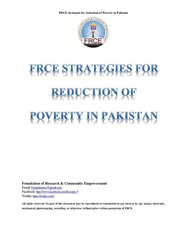 FRCE strategies for reduction of Poverty in PakistanFoundation of Research & Community EmpowermentEmail: foundationrce@gma...