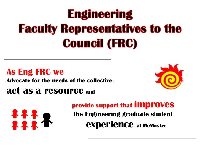 As Eng FRC we Advocate for the needs of the collective,  act as a resource and provide support that improves the Engineeri...