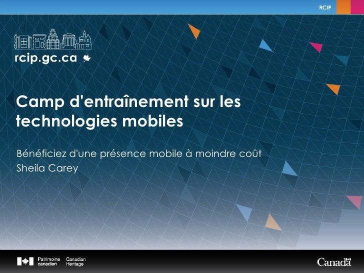 Camp dentraînement sur lestechnologies mobilesBénéficiez dune présence mobile à moindre coûtSheila Carey
