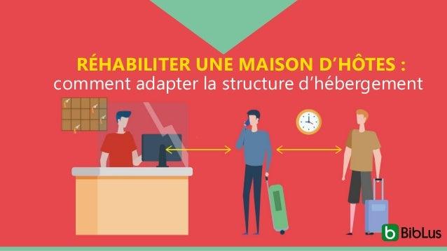 RÉHABILITER UNE MAISON D'HÔTES : comment adapter la structure d'hébergement