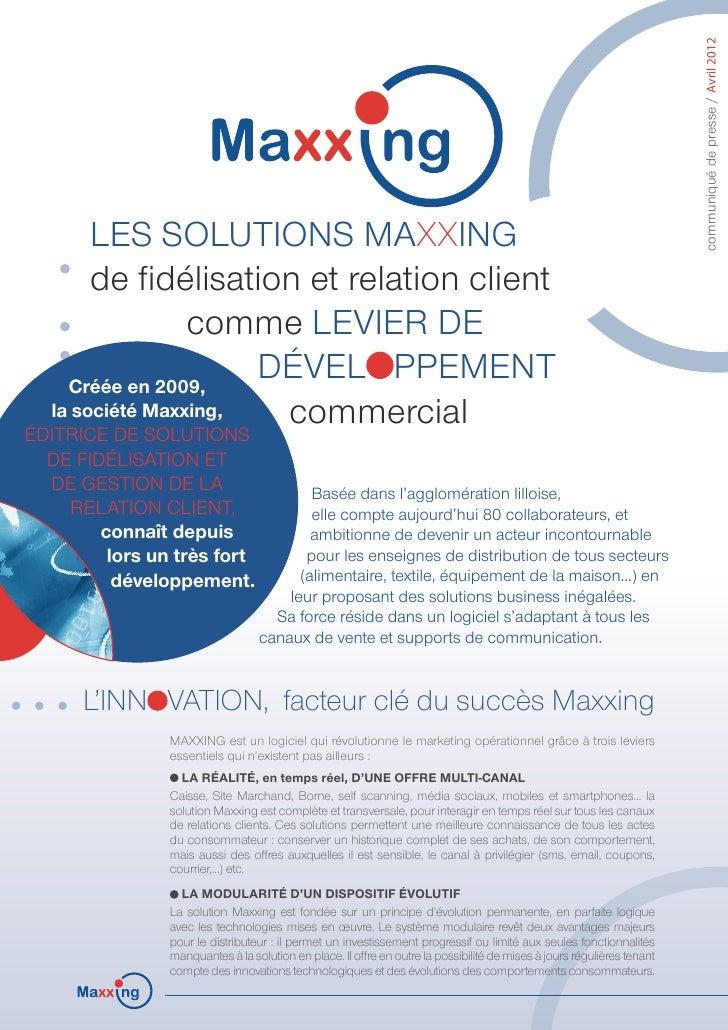 communiqué de presse / Avril 2012        Les solutions MAXXING        de fidélisation et relation client                  ...