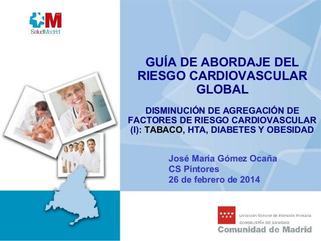 GUÍA DE ABORDAJE DEL RIESGO CARDIOVASCULAR GLOBAL DISMINUCIÓN DE AGREGACIÓN DE FACTORES DE RIESGO CARDIOVASCULAR (I): TABA...