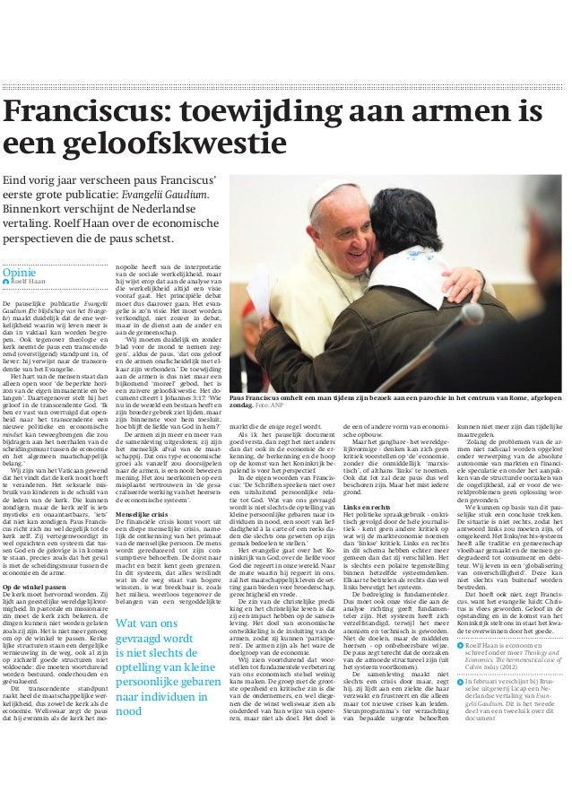 8 Geloven  Franciscus: toewijding aan armen is een geloofskwestie Eind vorig jaar verscheen paus Franciscus' eerste grote ...