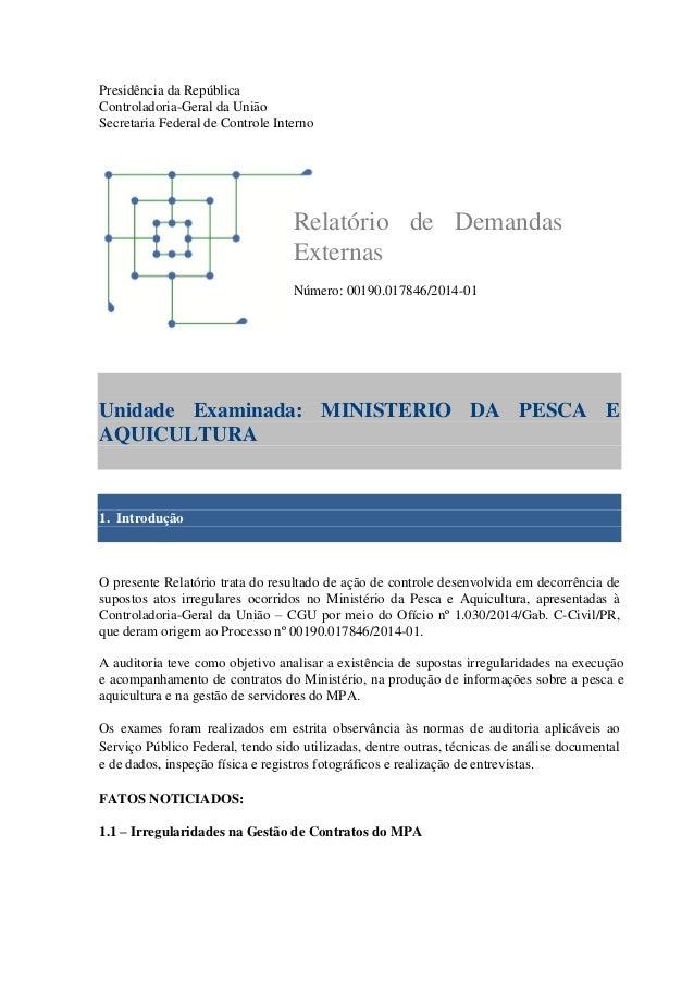 Presidência da República Controladoria-Geral da União Secretaria Federal de Controle Interno Unidade Examinada: MINISTERIO...
