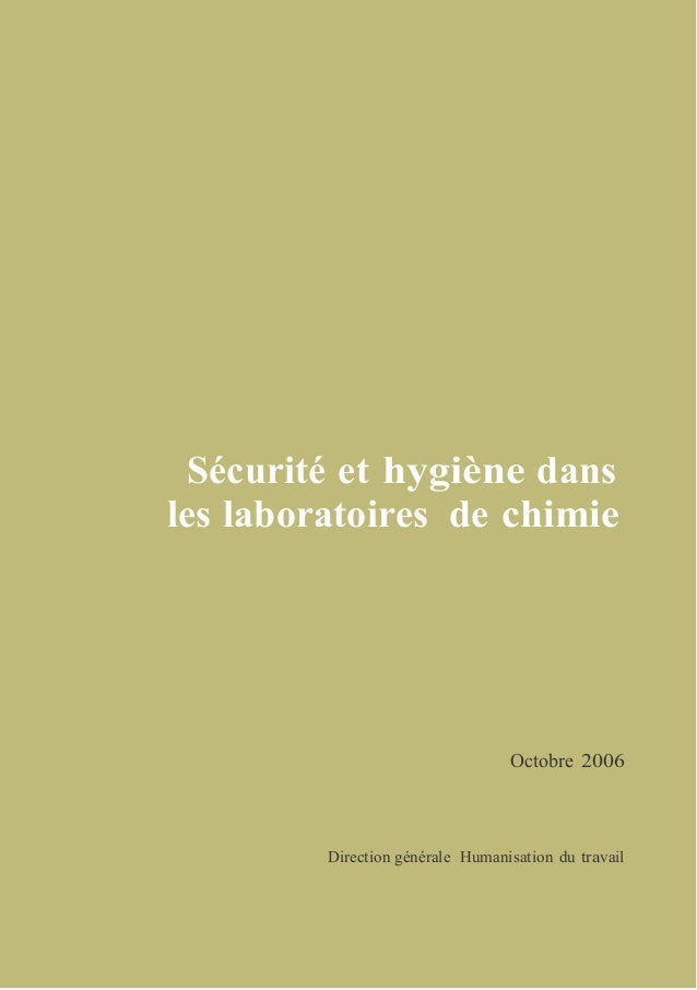 Sécurité et hygiène dans les laboratoires de chimie Octobre 2006 Direction générale Humanisation du travail