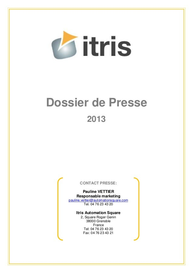 Dossier de Presse              2013         CONTACT PRESSE:          Pauline VETTIER       Responsable marketing   pauline...