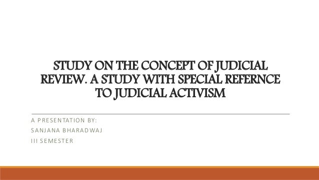 Judicial Review With A Reference Of Judicial Activism