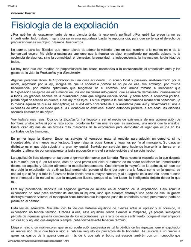 27/05/13 Frederic Bastiat-Fisiología de la expoliación www.eumed.net/cursecon/economistas/textos/bastiat-1.htm 1/7 Frederi...