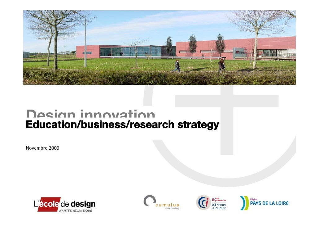 Design innovation strategy Education/business/research  Novembre 2009                          +   Education/business/rese...