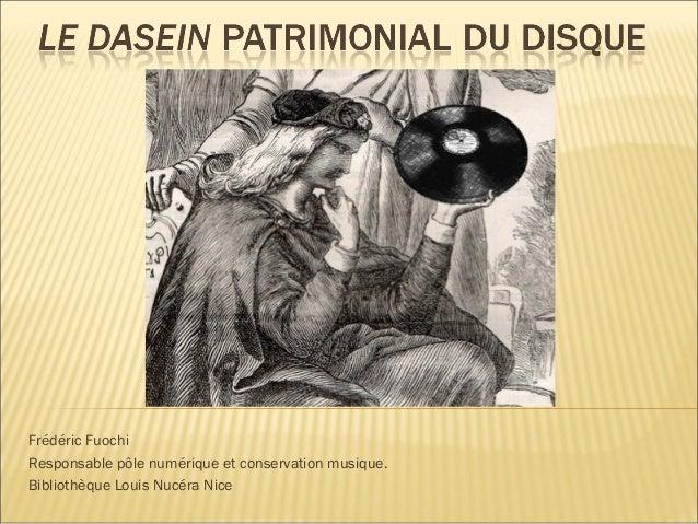Frédéric Fuochi Responsable pôle numérique et conservation musique. Bibliothèque Louis Nucéra Nice