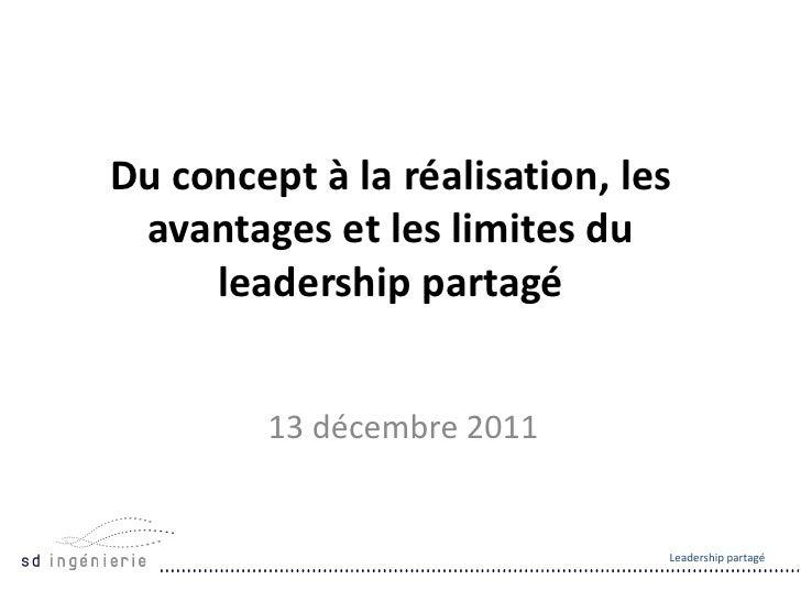 Du concept à la réalisation, les avantages et les limites du     leadership partagé        13 décembre 2011               ...