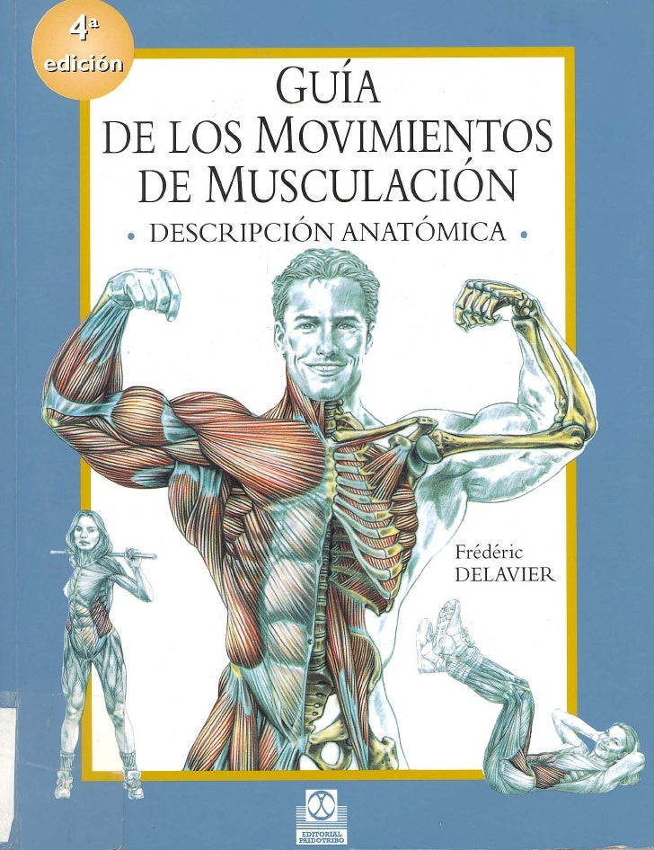 Frédérik delavier   guía de los movimientos de musculación - descripción anatómica (4a edición)