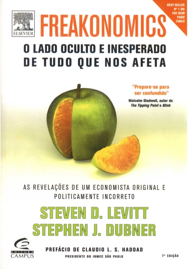 freak economics William morrow steven d levitt and steven j dubner's freakonomics doesn't so much explore the hidden side of everything as challenge the angle at which we view it all.