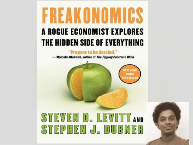 Concepts In 'Freakonomics' Incentives are the corner stones of economic life The conventional wisdom is often wrong Dramat...