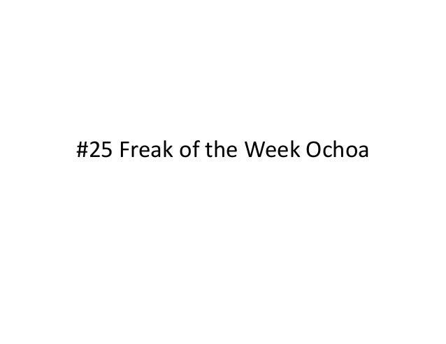 #25 Freak of the Week Ochoa