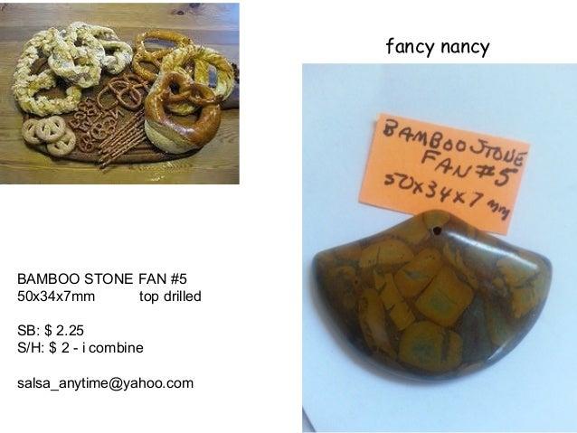 fancy nancy BAMBOO STONE FAN #5 50x34x7mm top drilled SB: $ 2.25 S/H: $ 2 - i combine salsa_anytime@yahoo.com