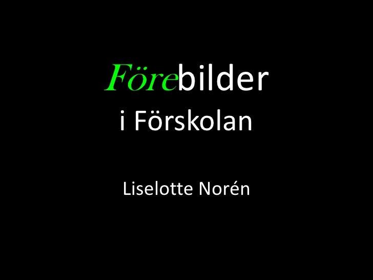 Förebilderi Förskolan Liselotte Norén
