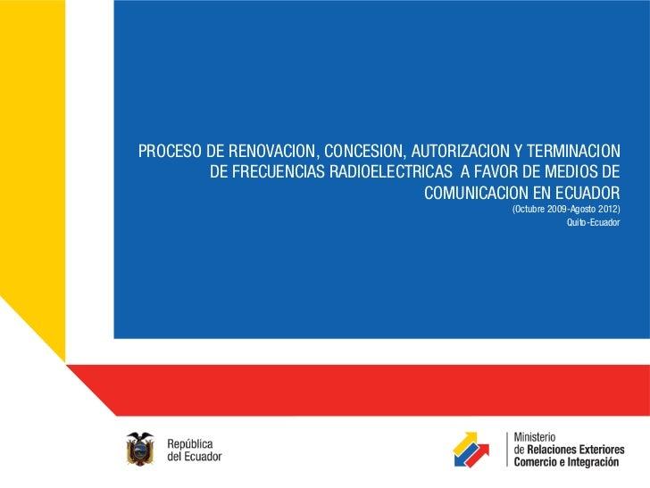 PROCESO DE RENOVACION, CONCESION, AUTORIZACION Y TERMINACION        DE FRECUENCIAS RADIOELECTRICAS A FAVOR DE MEDIOS DE   ...