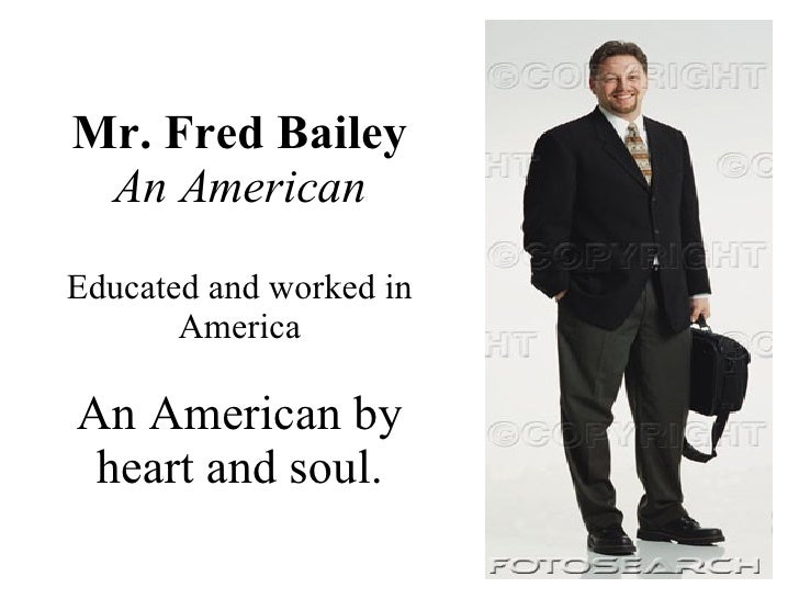 fred bailey an innocent abroad essay Fred bailey: an innocent abroad social context division among the japanese and americans during meetings trouble with understanding and communicating each other.
