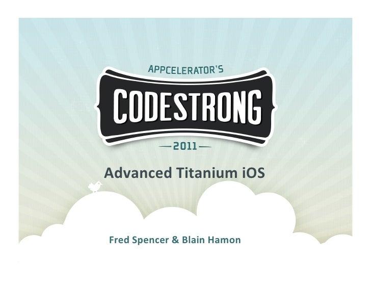 Advanced Titanium iOS Fred Spencer & Blain Hamon