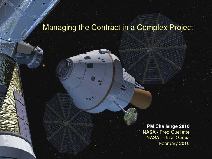 Orion Crew Exploration Vehicle                     Managing the Contract in a Complex Project                             ...