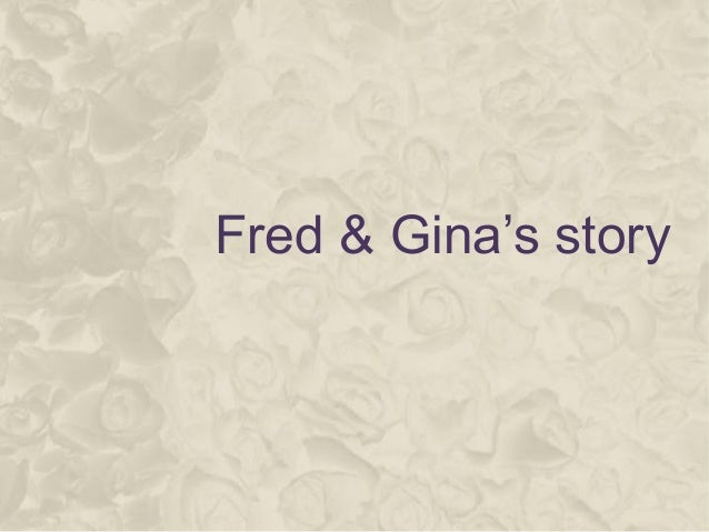 Fred & Gina's story