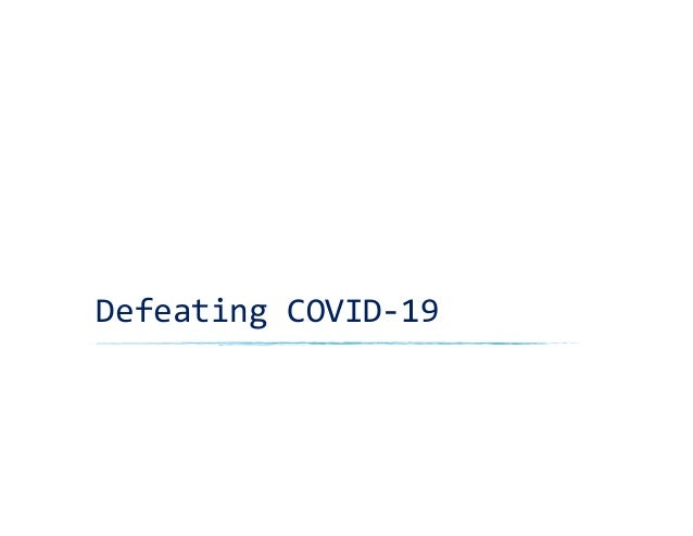 Defeating COVID-19 Fred Brown 2020 04 05