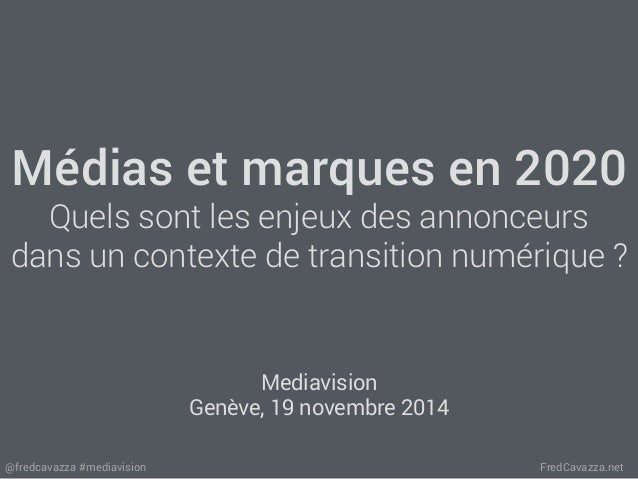 Médias et marques en 2020  Quels sont les enjeux des annonceurs  dans un contexte de transition numérique ?  Mediavision  ...
