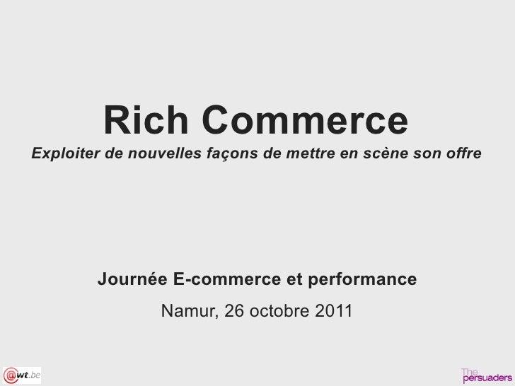 Rich CommerceExploiter de nouvelles façons de mettre en scène son offre        Journée E-commerce et performance          ...