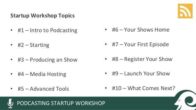 Podcasting Startup Workshop Slide 2