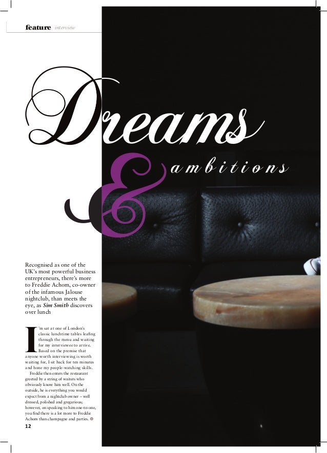 12 feature interview a m b i t i o n s & Dreams Recognised as one of the UK's most powerful business entrepreneurs, there'...