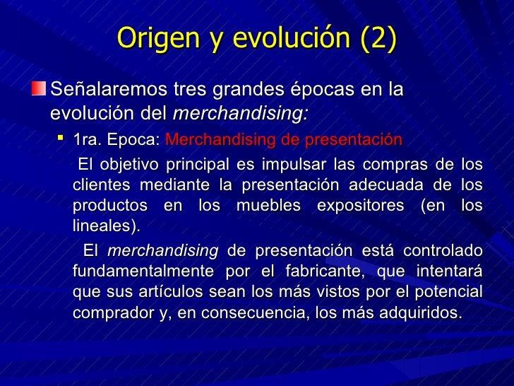 Origen y evolución (2) <ul><li>Señalaremos tres grandes épocas en la evolución del  merchandising: </li></ul><ul><ul><li>1...