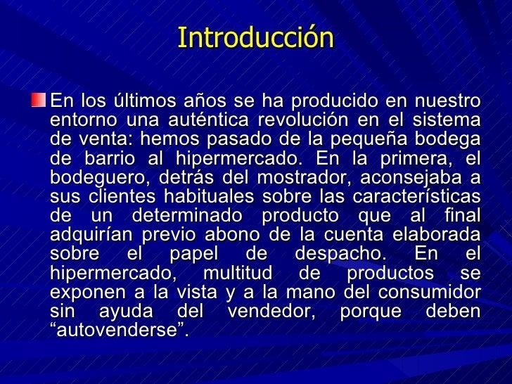 Introducción <ul><li>En los últimos años se ha producido en nuestro entorno una auténtica revolución en el sistema de vent...