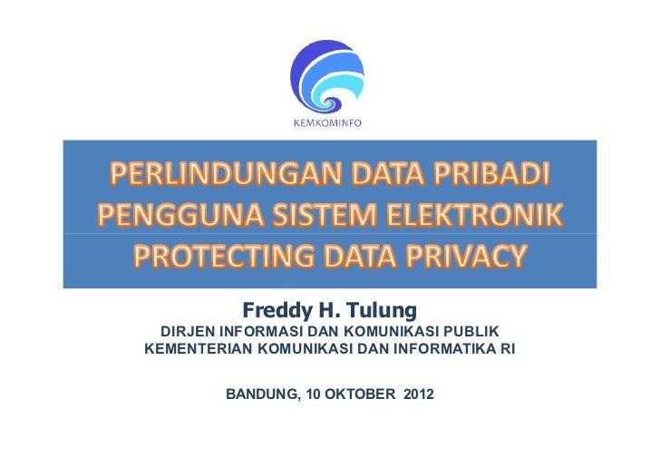 Freddy H. Tulung  DIRJEN INFORMASI DAN KOMUNIKASI PUBLIKKEMENTERIAN KOMUNIKASI DAN INFORMATIKA RI        BANDUNG, 10 OKTOB...
