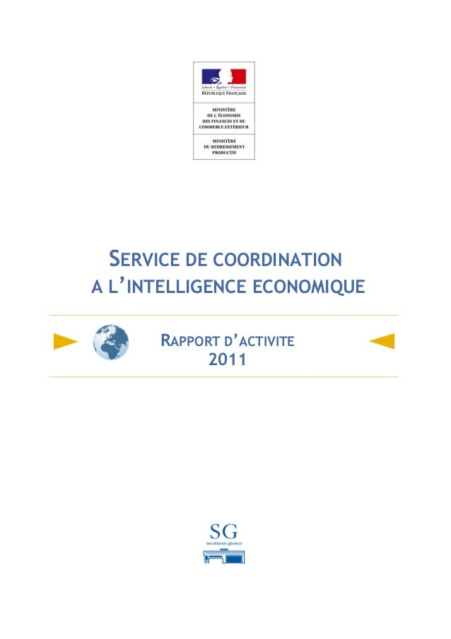 SERVICE DE COORDINATIONA L'INTELLIGENCE ECONOMIQUE      RAPPORT D'ACTIVITE            2011