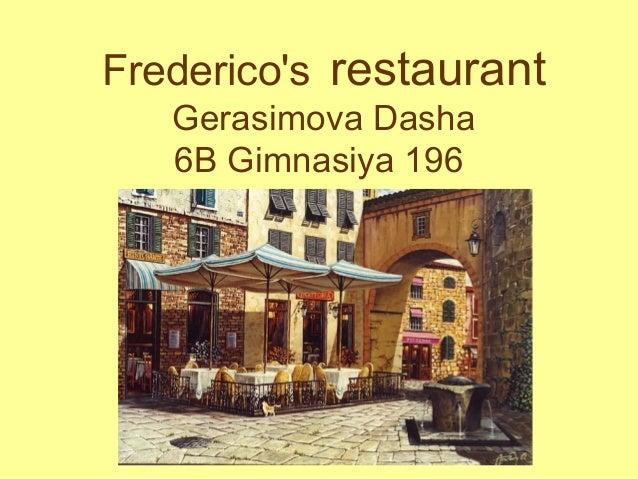 Frederico's restaurant Gerasimova Dasha 6B Gimnasiya 196