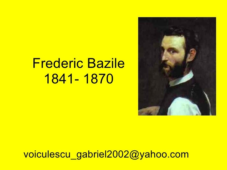 Frederic Bazile 1841- 1870 [email_address]