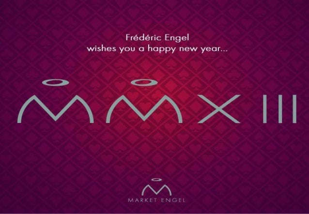 Frederic Engel wishes you a happy new year MMXIII