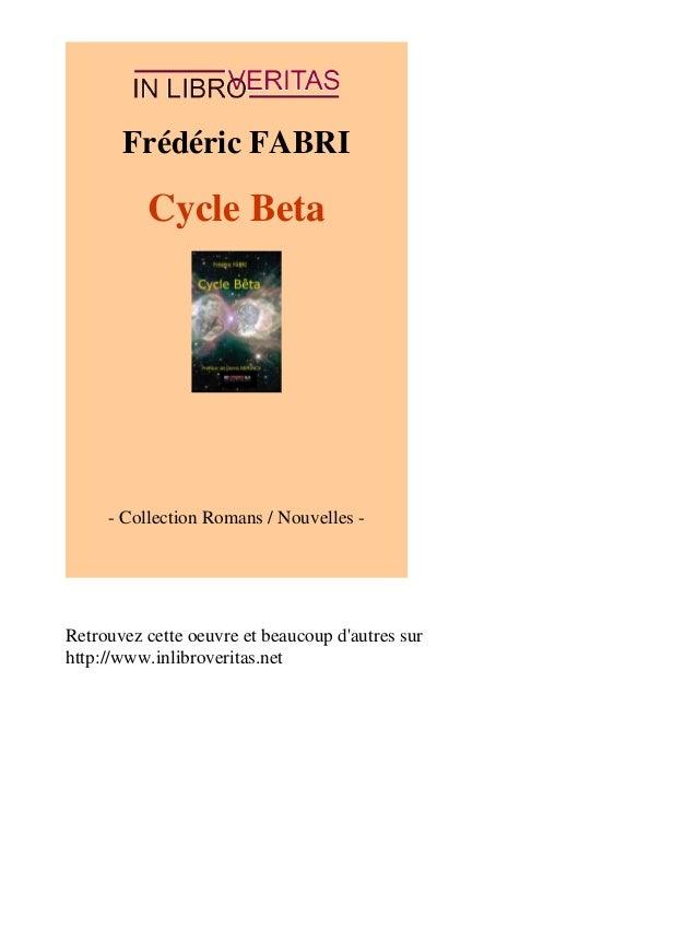 Frédéric FABRI  Cycle Beta  - Collection Romans / Nouvelles -  Retrouvez cette oeuvre et beaucoup d'autres sur  http://www...