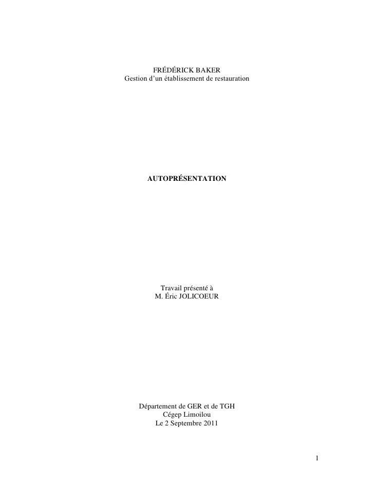 FRÉDÉRICK BAKERGestion d'un établissement de restauration<br />AUTOPRÉSENTATION<br />Travail présenté àM. Éric JOLICOEUR<b...