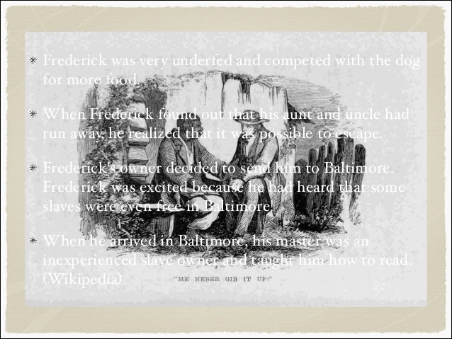 what it was like to be a slave according to frederick douglass Narrative of the life of frederick douglass, an american slave: written by himself study guide contains a biography of frederick douglass, literature essays, a complete e-text, quiz questions, majo.