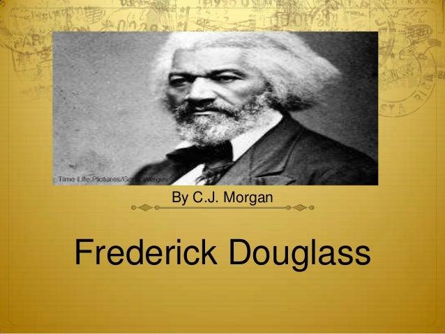 By C.J. MorganFrederick Douglass