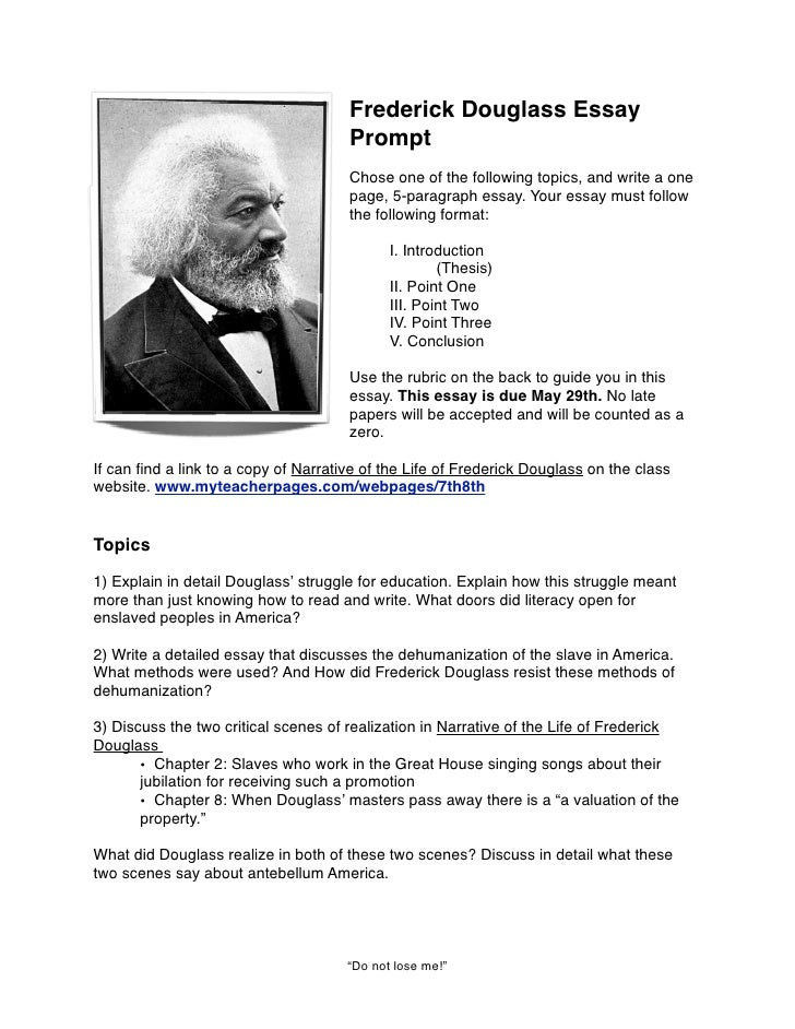essay questions on narrative of the life of frederick douglass (results page 2) view and download frederick douglass essays examples also discover topics, titles, outlines, thesis statements, and conclusions for your frederick.