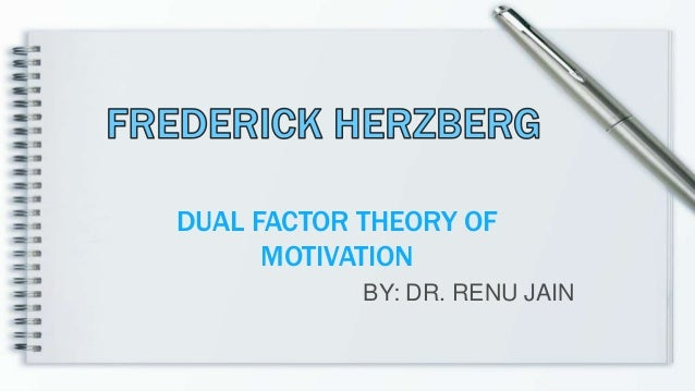 limitations of herzberg two factor theory of motivation Herzberg's motivation-hygiene theory (two factor theory) what is it herzberg's two-factor theory states that certain factors cause job satisfaction, and a separate.