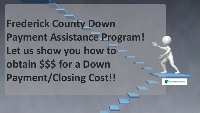 Frederick County Down Payment Assistance Program! Let us show you how to obtain $$$ for a Down Payment/Closing Cost!!