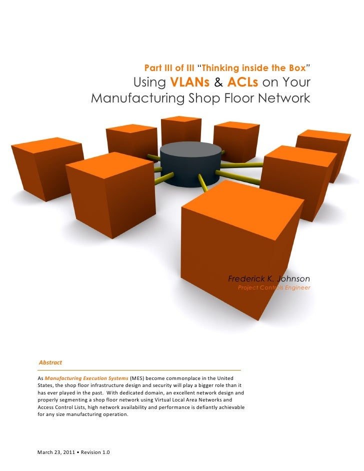 """Part III of III """"Thinking inside the Box""""                           Using VLANs & ACLs on Your                      Manufa..."""