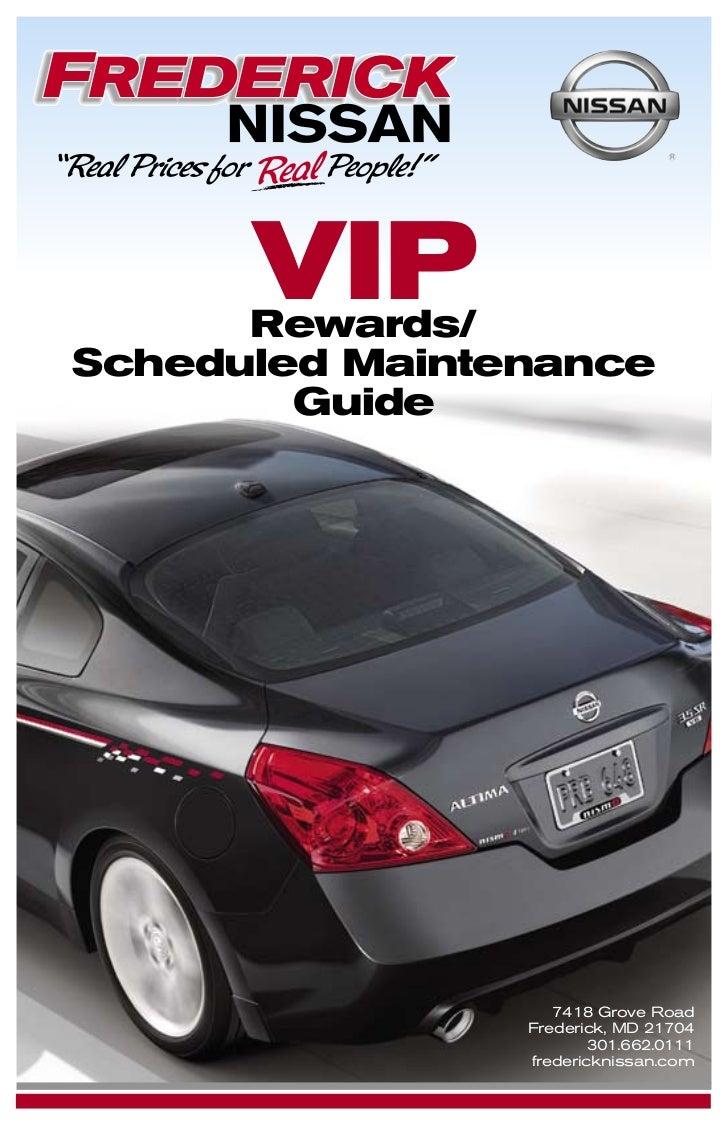 Maryland Nissan Dealer   Frederick Nissan VIP Rewards Program. VIP  Rewards/Scheduled Maintenance Guide 7418 Grove ...